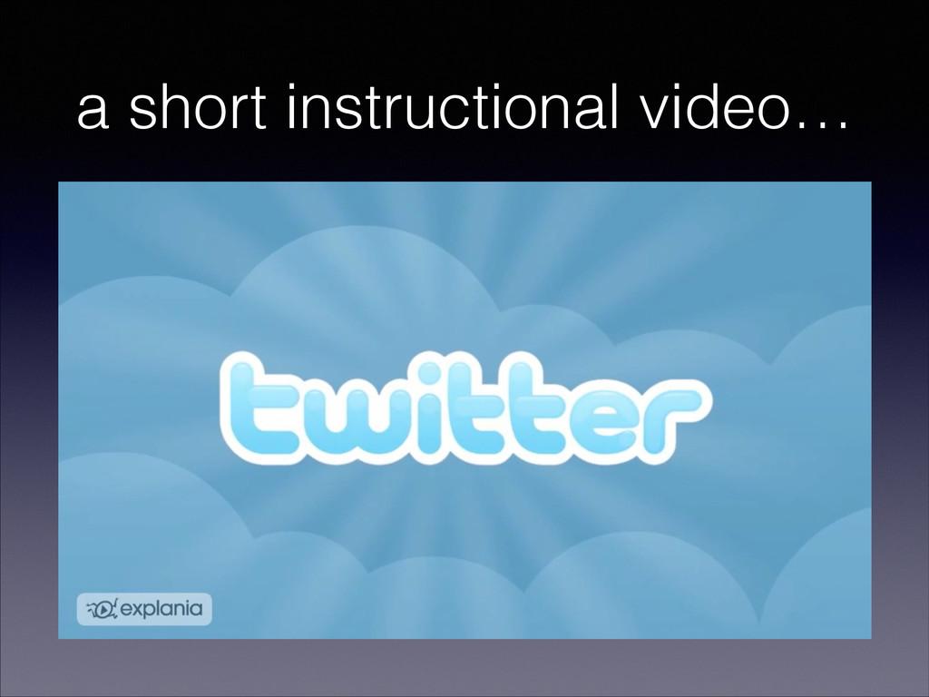 a short instructional video…