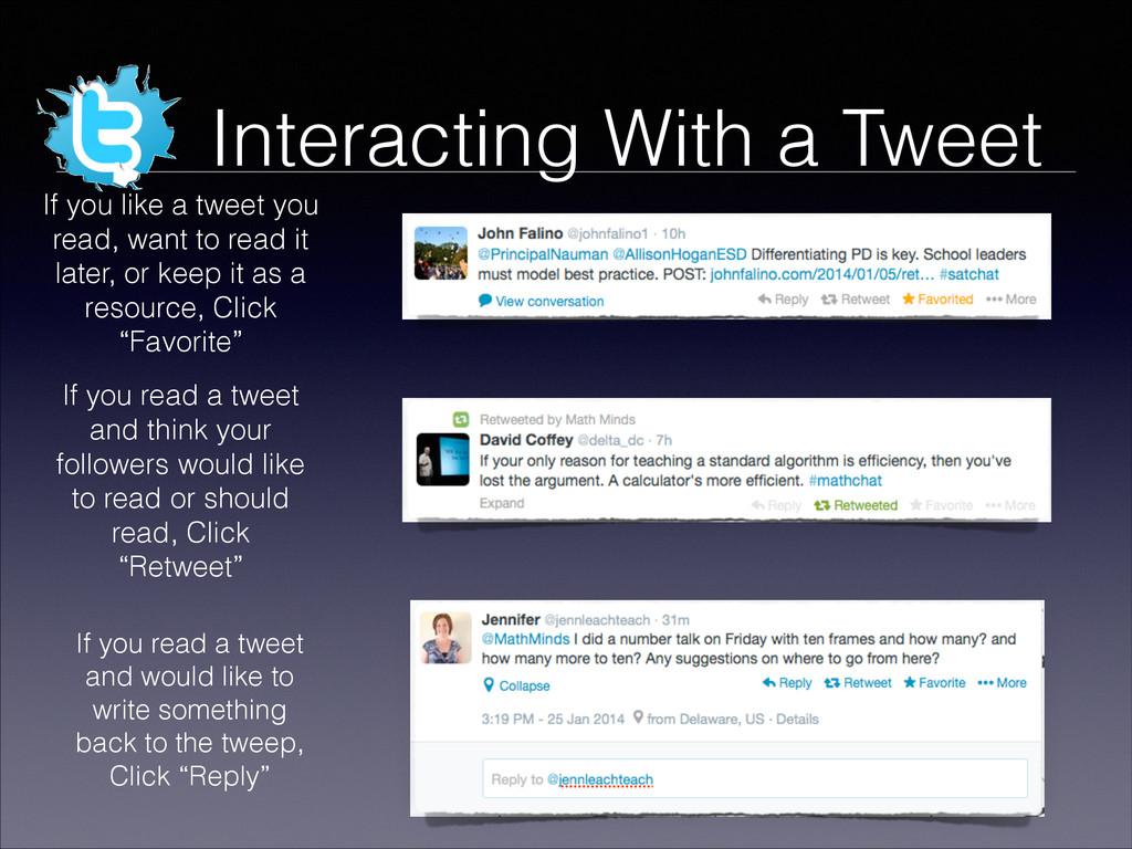 Interacting With a Tweet If you like a tweet yo...