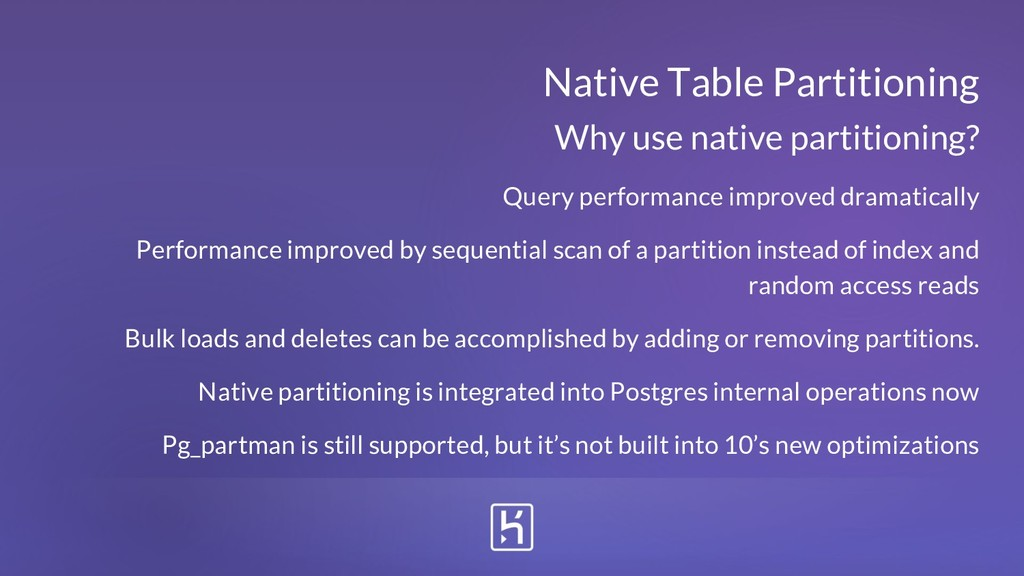 Native Table Partitioning Query performance imp...