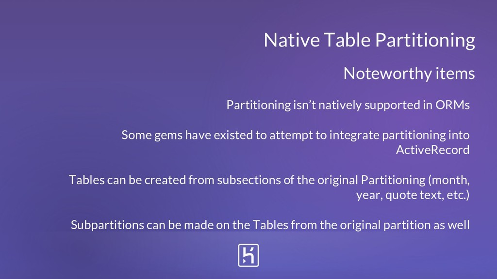 Partitioning isn't natively supported in ORMs S...