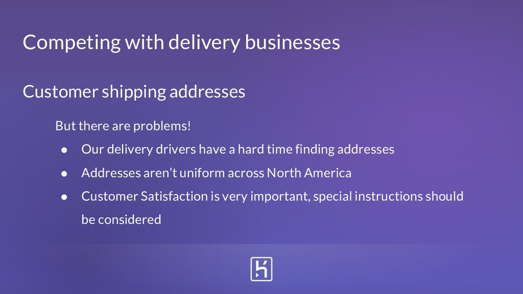 Customer shipping addresses But there are probl...