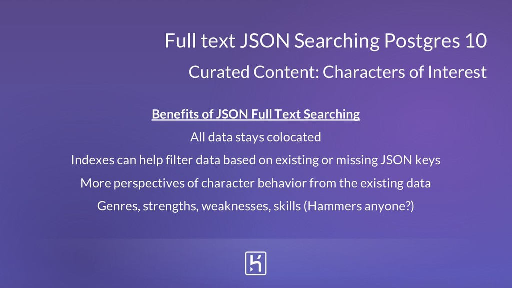 Benefits of JSON Full Text Searching All data s...