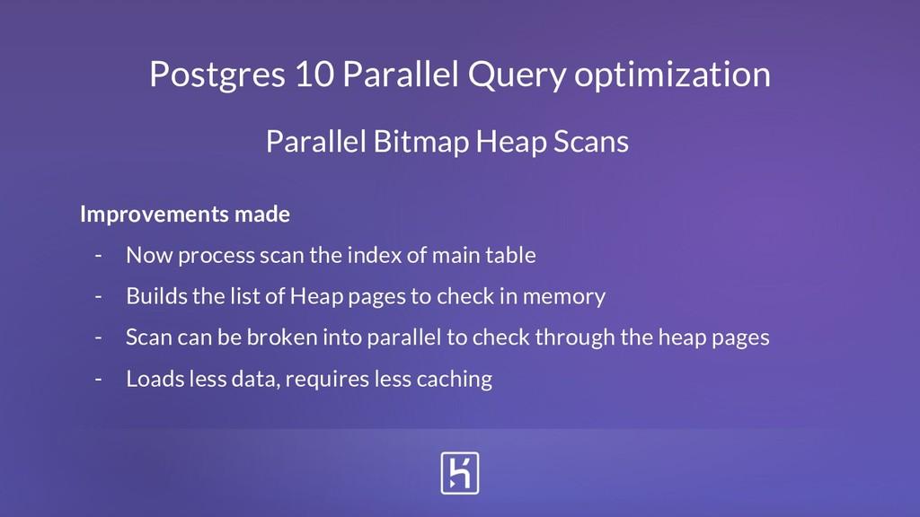 Postgres 10 Parallel Query optimization Improve...