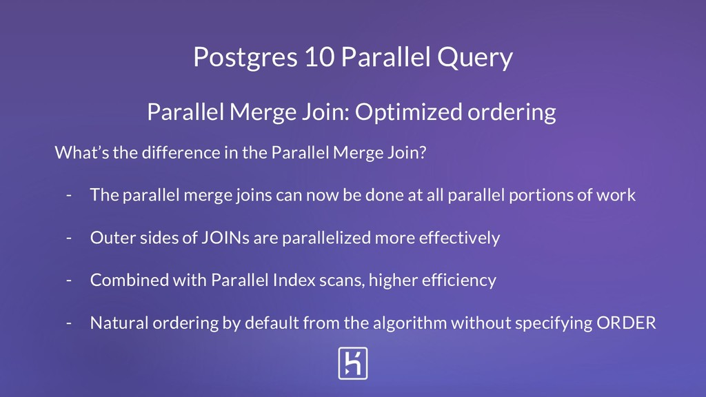 Postgres 10 Parallel Query What's the differenc...