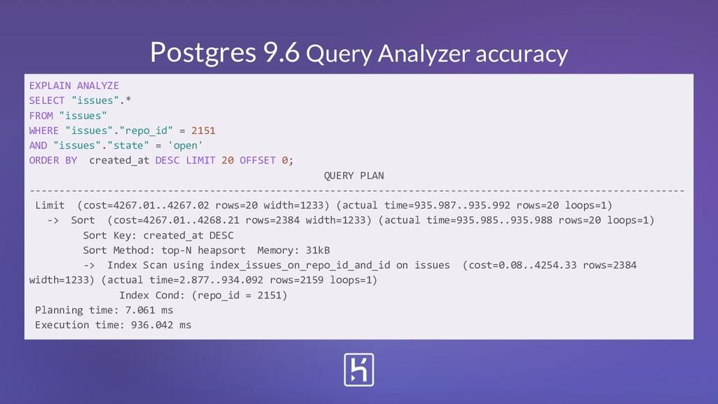 Postgres 9.6 Query Analyzer accuracy EXPLAIN AN...