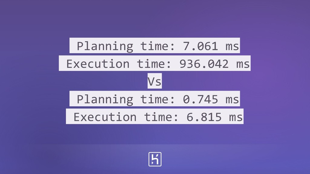 Planning time: 7.061 ms Execution time: 936.042...
