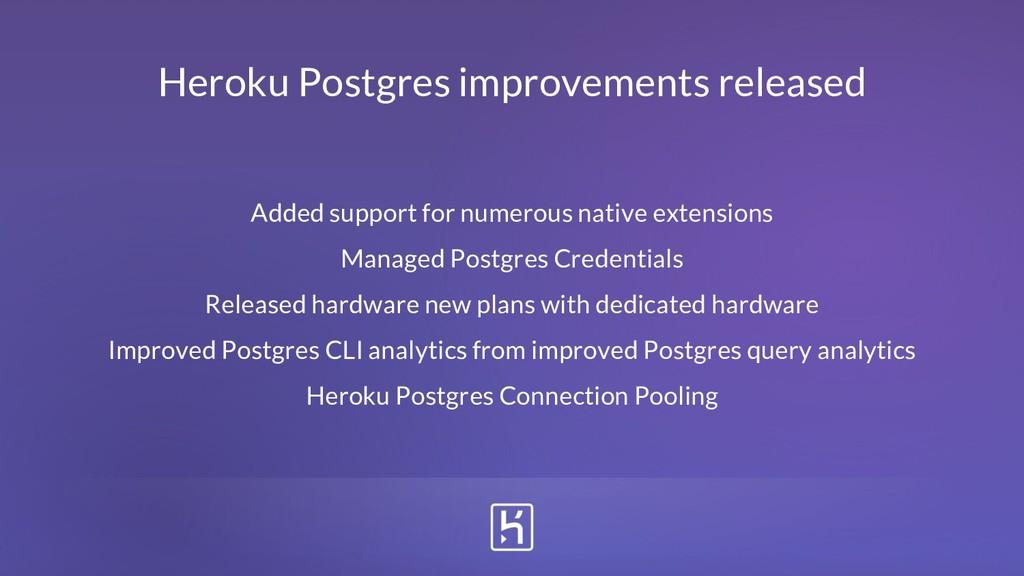 Heroku Postgres improvements released Added sup...
