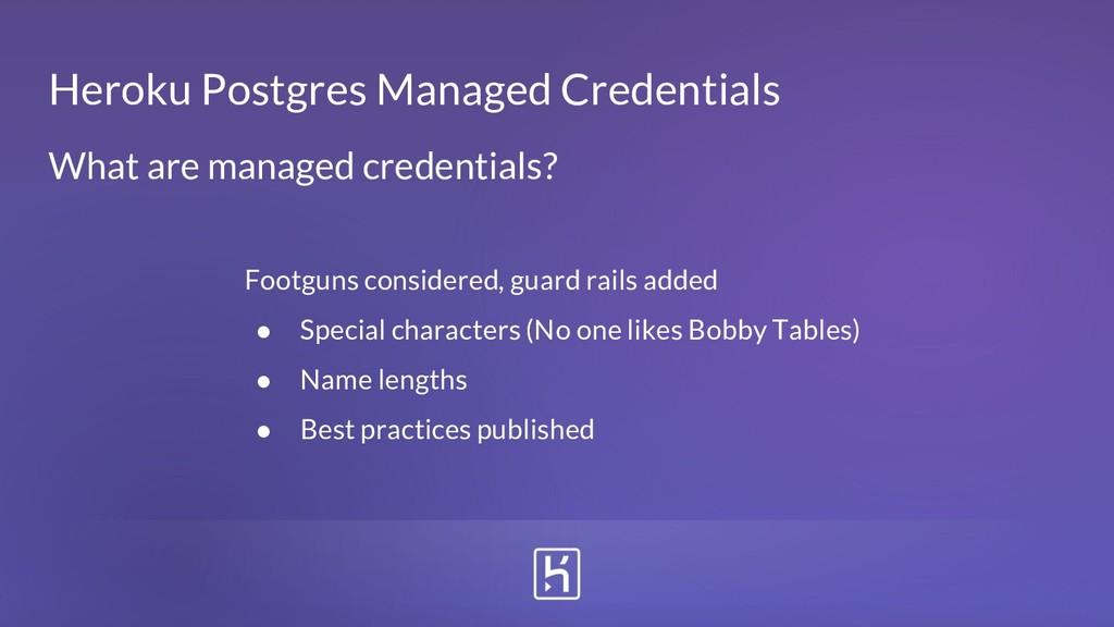 Heroku Postgres Managed Credentials Footguns co...