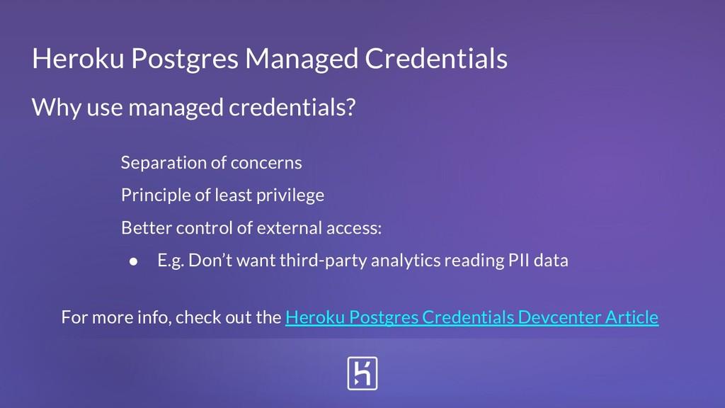 Heroku Postgres Managed Credentials Separation ...