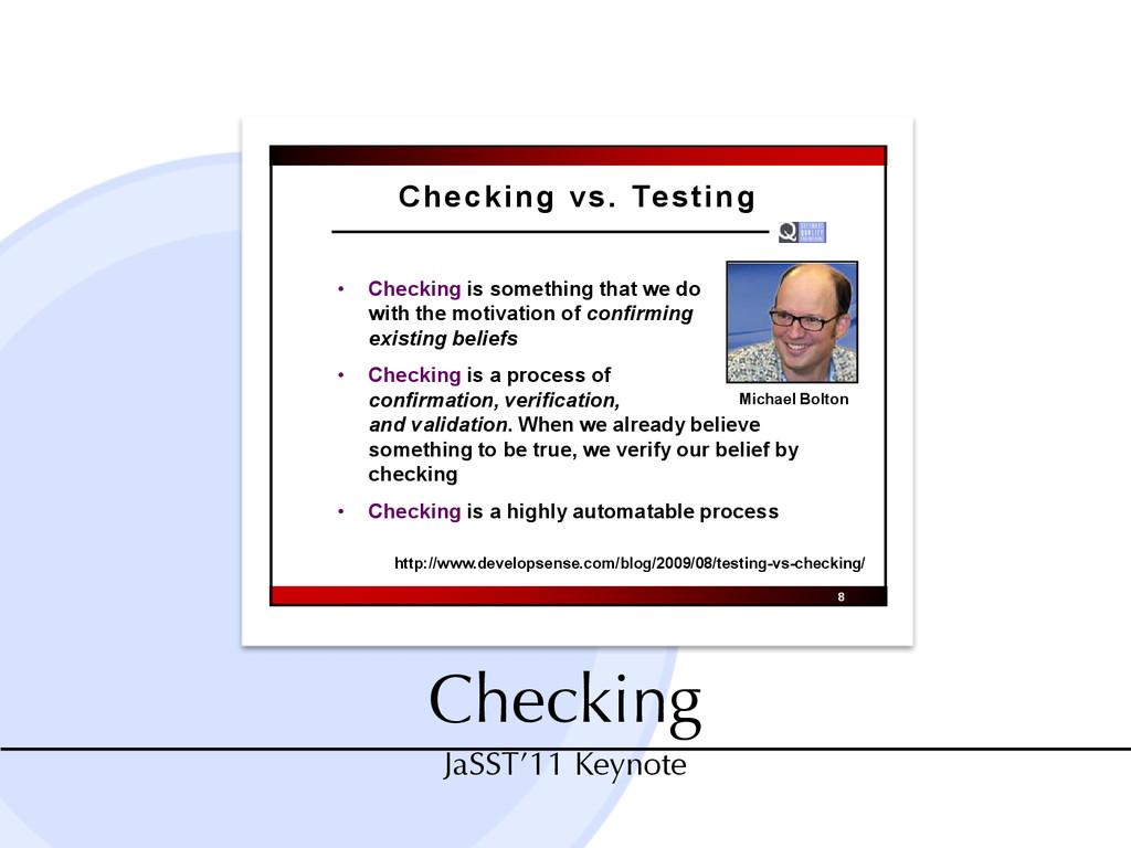 Checking JaSST'11 Keynote ations 7 Checking vs....
