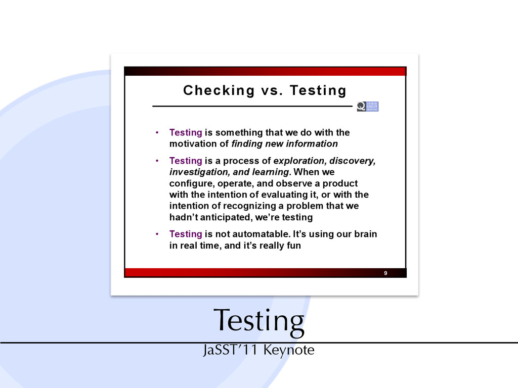 Testing JaSST'11 Keynote Checking vs. Testing •...