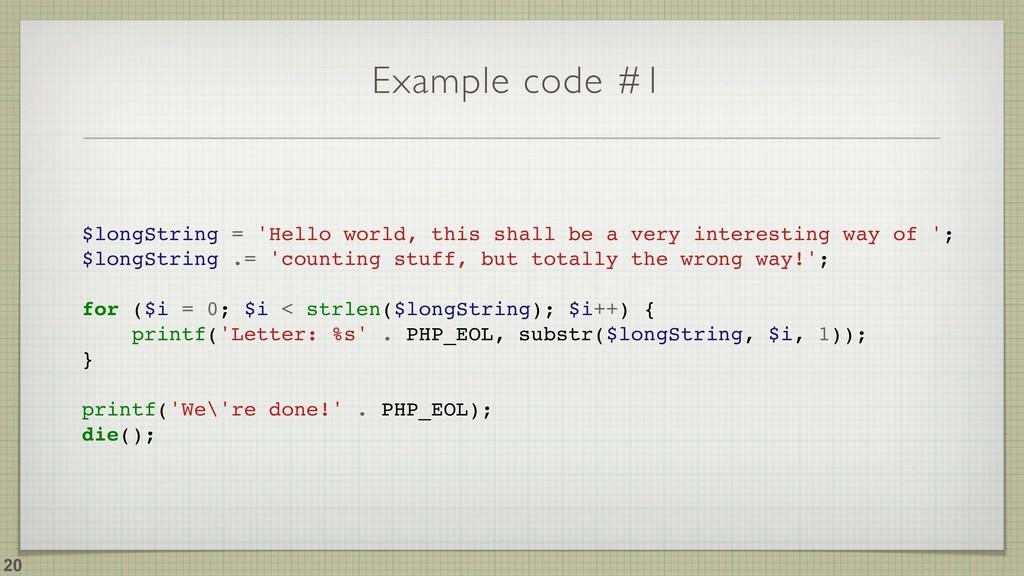 Example code #1 !20 $longString = 'Hello world,...