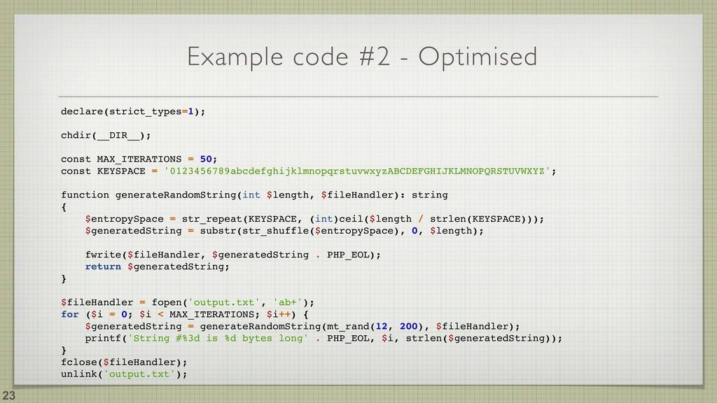 Example code #2 - Optimised !23 declare(strict_...
