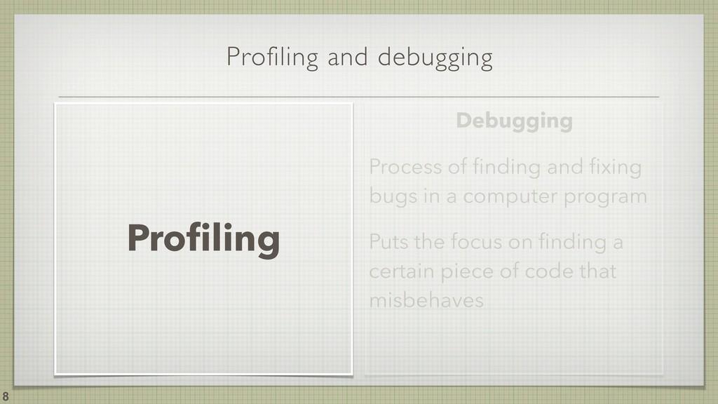 Profiling and debugging !8 Profiling Debugging P...