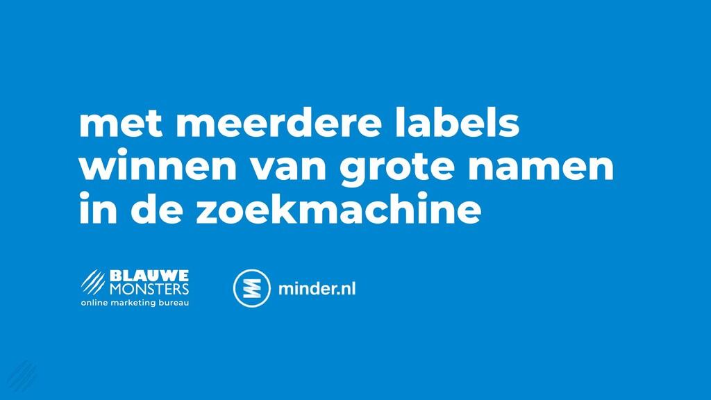 met meerdere labels winnen van grote namen in d...