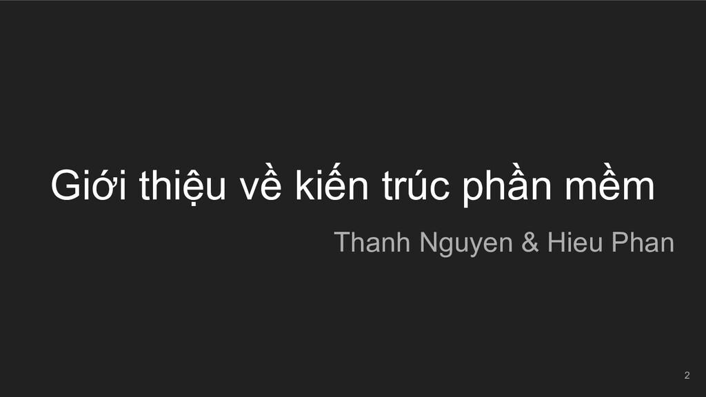 Giới thiệu về kiến trúc phần mềm Thanh Nguyen &...