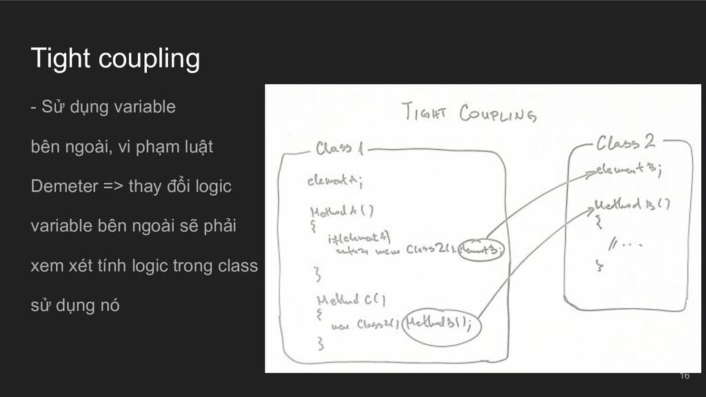 Tight coupling - Sử dụng variable bên ngoài, vi...