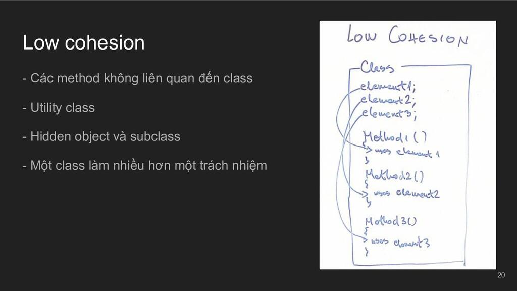 Low cohesion - Các method không liên quan đến c...