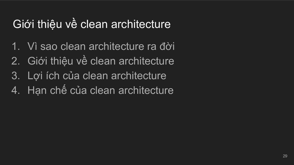 Giới thiệu về clean architecture 1. Vì sao clea...