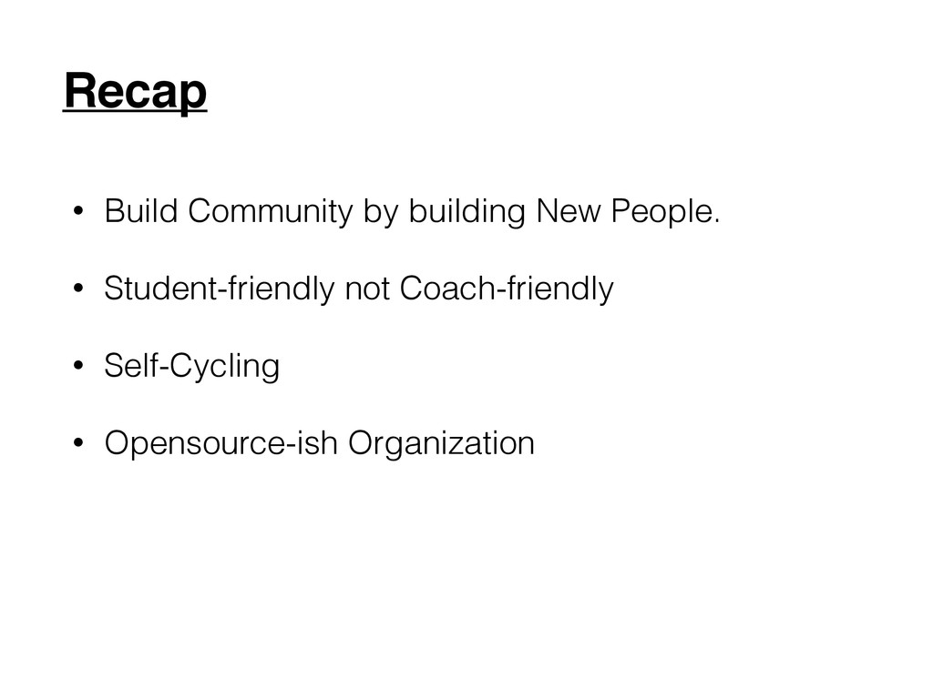 Recap • Build Community by building New People....