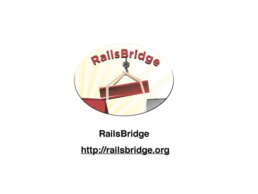 RailsBridge! http://railsbridge.org