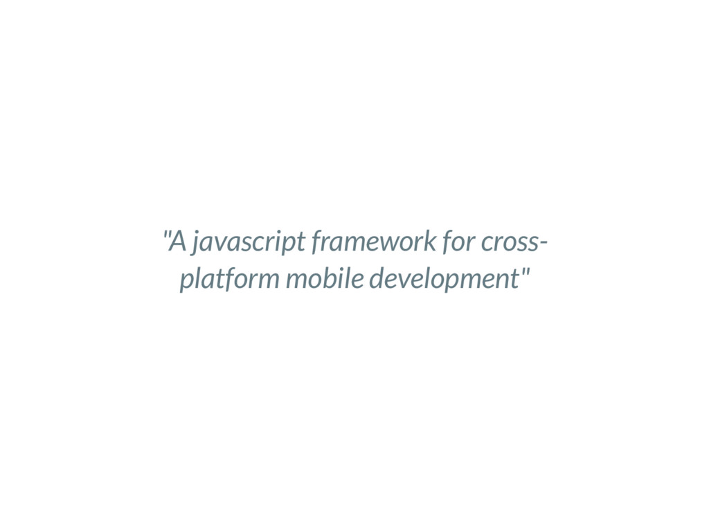 """A javascript framework for cross- platform mob..."
