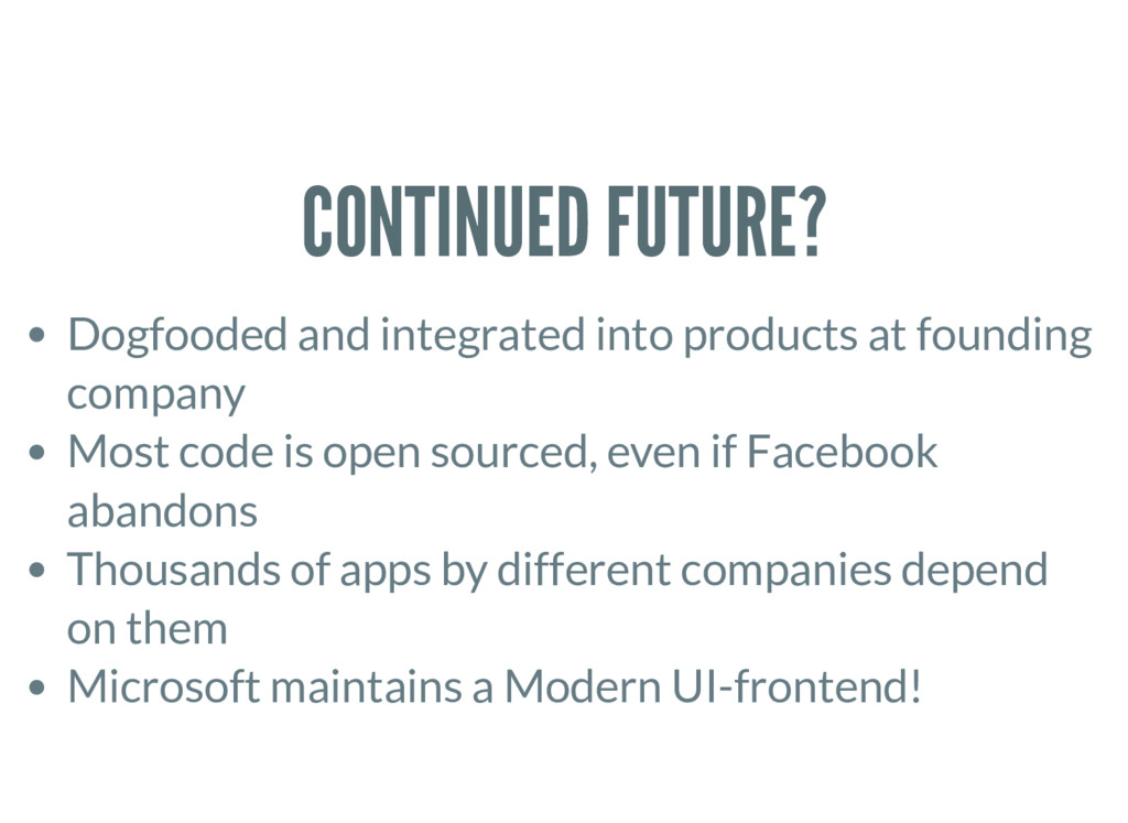 CONTINUED FUTURE? Dogfooded and integrated into...
