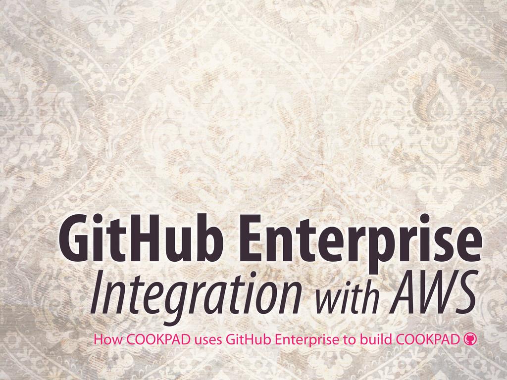 GitHub Enterprise How COOKPAD uses GitHub Enter...