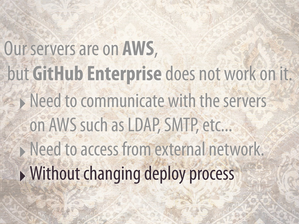 Our servers are on AWS, but GitHub Enterprise d...