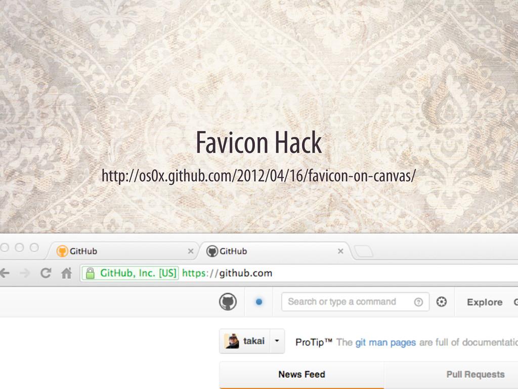 Favicon Hack http://os0x.github.com/2012/04/16/...