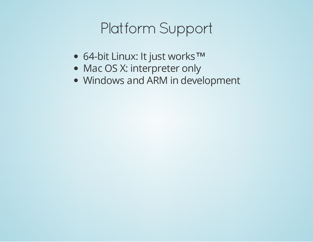 Platform Support 64-bit Linux: It just works™ M...