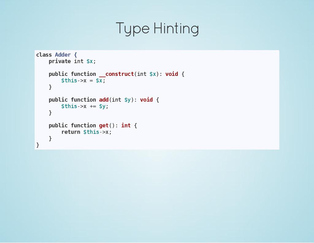 Type Hinting c l a s s A d d e r { p r i v a t ...