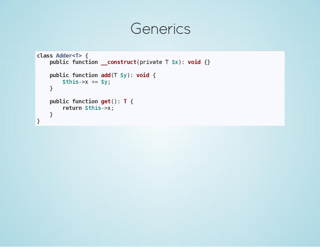 Generics c l a s s A d d e r < T > { p u b l i ...