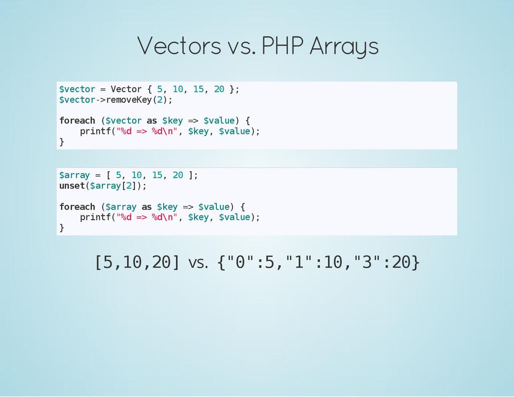 Vectors vs. PHP Arrays $ v e c t o r = V e c t ...