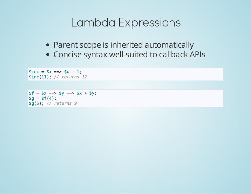 Lambda Expressions Parent scope is inherited au...
