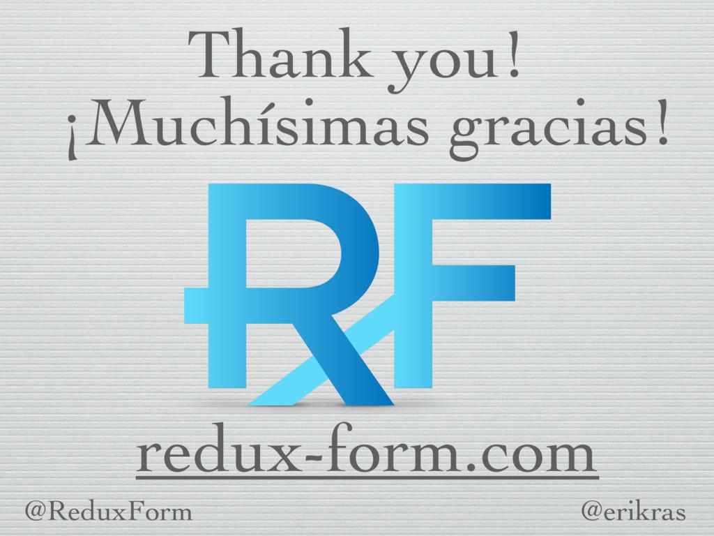 redux-form.com @erikras Thank you! ¡Muchísimas ...