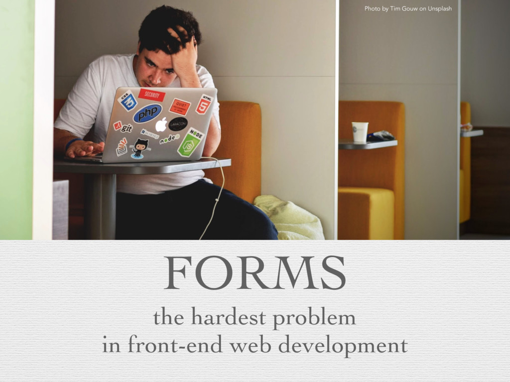 FORMS the hardest problem in front-end web deve...