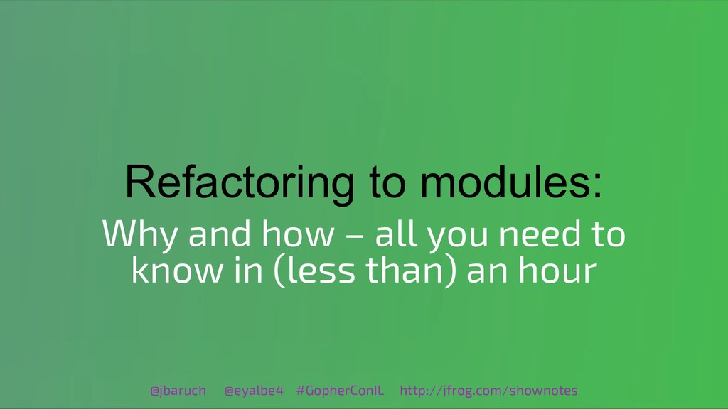 Refactoring to modules: Why and how – all you n...
