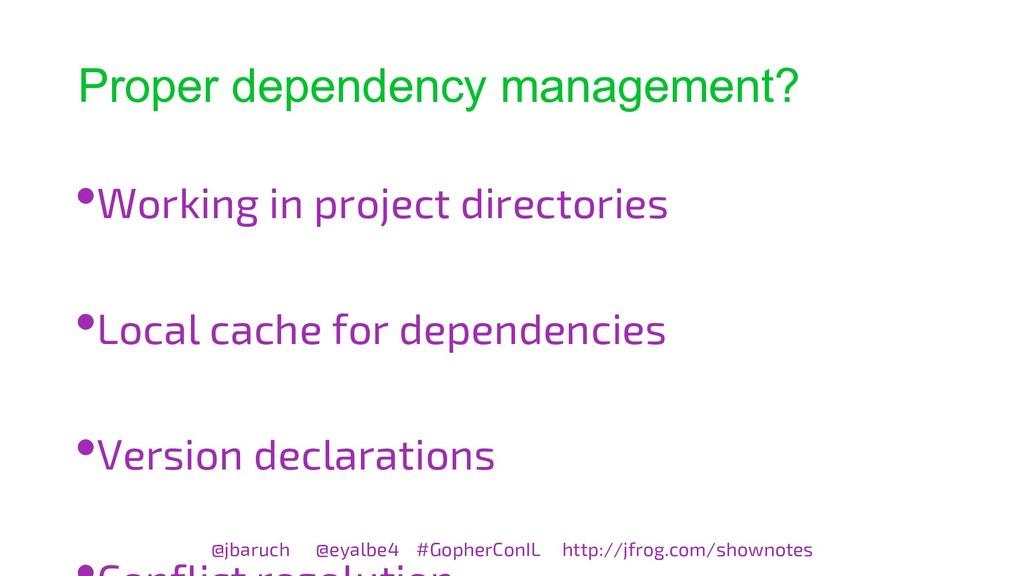 Proper dependency management? @jbaruch @eyalbe4...