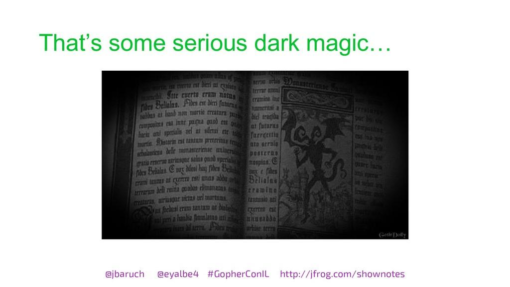 That's some serious dark magic… @jbaruch @eyalb...
