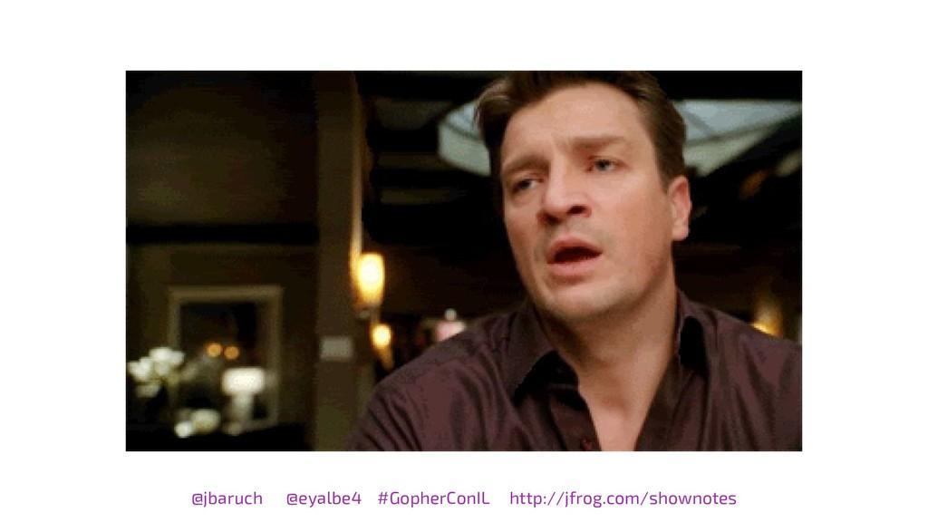 @jbaruch @eyalbe4 #GopherConIL http://jfrog.com...