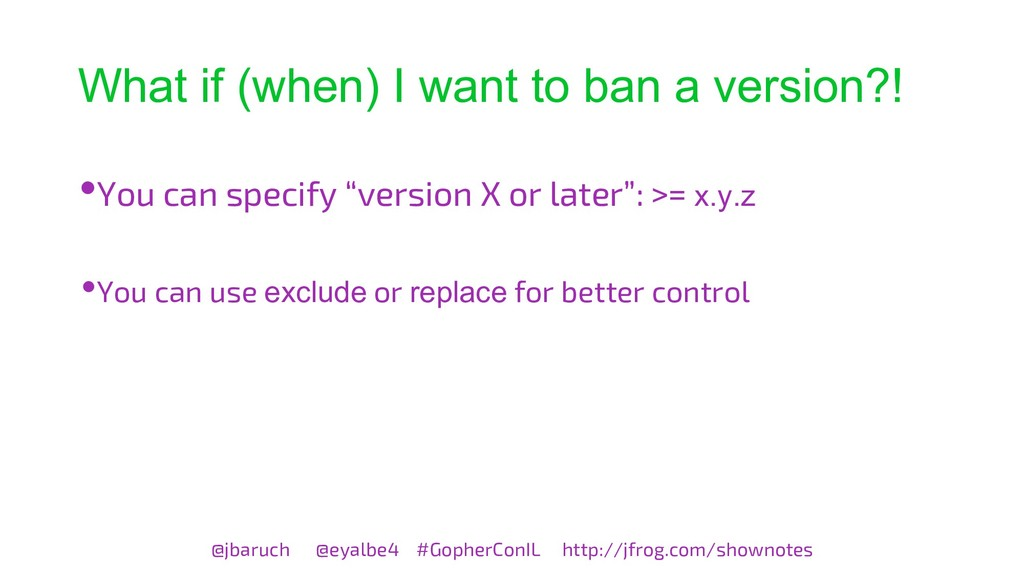 What if (when) I want to ban a version?! @jbaru...