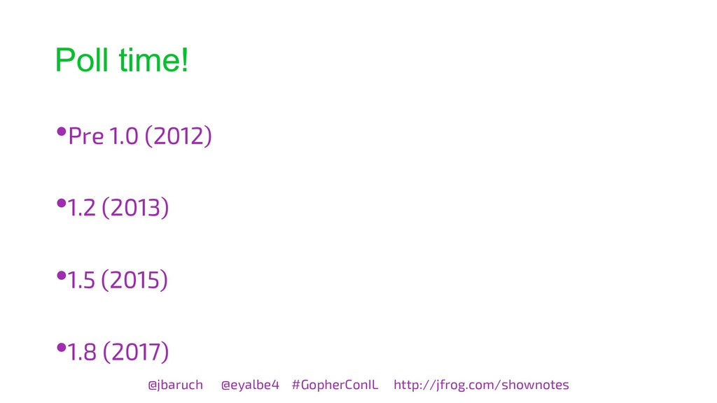 Poll time! @jbaruch @eyalbe4 #GopherConIL http:...
