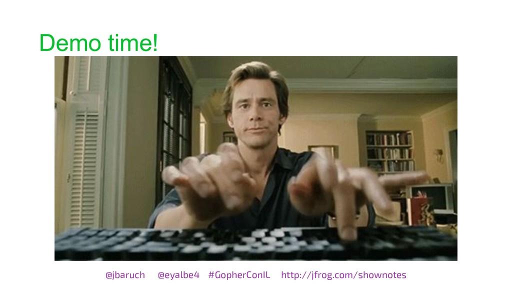 Demo time! @jbaruch @eyalbe4 #GopherConIL http:...