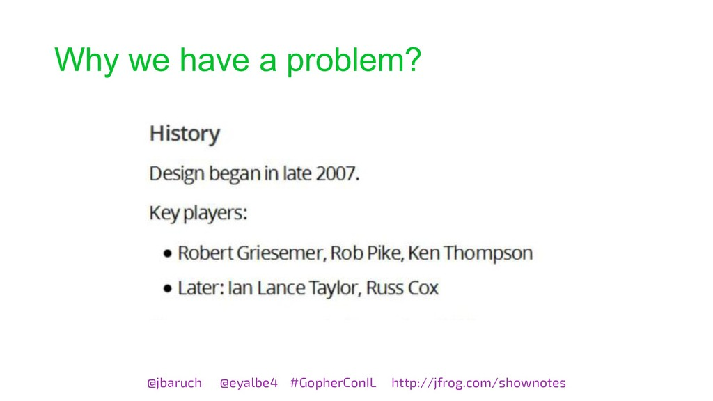 Why we have a problem? @jbaruch @eyalbe4 #Gophe...