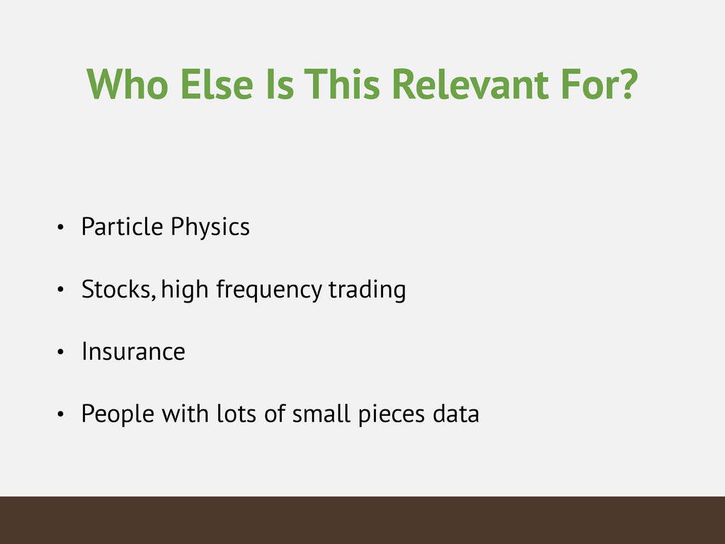 Who Else Is This Relevant For? • Particle Physi...