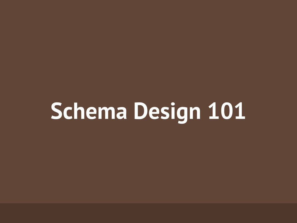 Schema Design 101