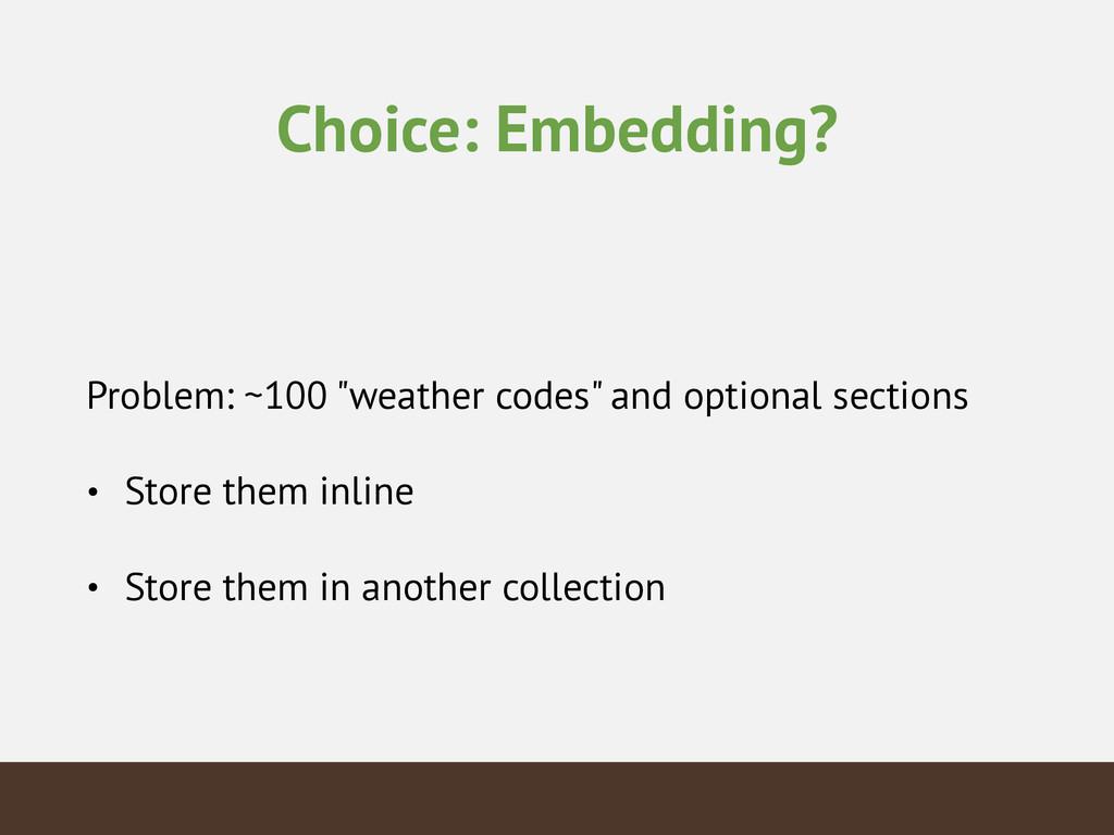 "Choice: Embedding? Problem: ~100 ""weather codes..."
