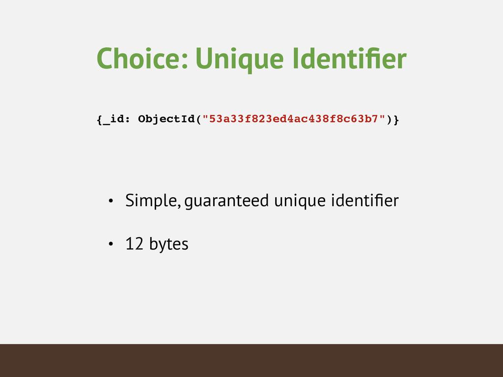 "Choice: Unique Identifier {_id: ObjectId(""53a33f..."