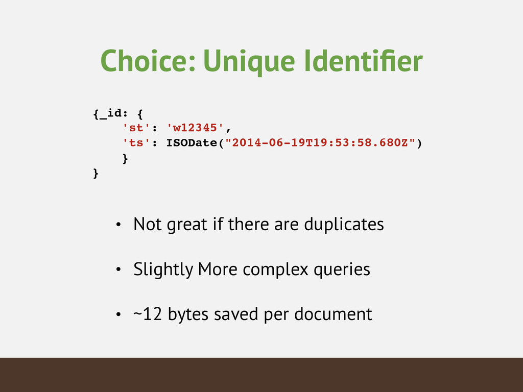 Choice: Unique Identifier ! {_id: {! 'st': 'w123...